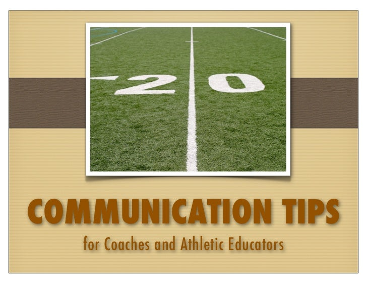 COMMUNICATION TIPS   for Coaches and Athletic Educators