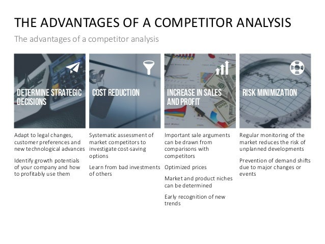 INCREASE IN SALES AND PROFIT THE ADVANTAGES OF A COMPETITOR ANALYSIS The advantages of a competitor analysis Adapt to lega...