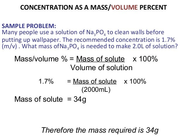percent by mass solution problems Mass/volume percent problems mass/volume percent = mass of solute (g) volume of solution (ml) (% m/v) x 100 you find study resources main menu.