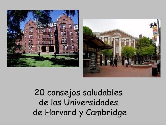 20 consejos saludables20 consejos saludables de las Universidadesde las Universidades de Harvard y Cambridgede Harvard y C...