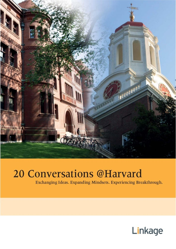 20 Conversations @Harvard    Exchanging Ideas. Expanding Mindsets. Experiencing Breakthrough.