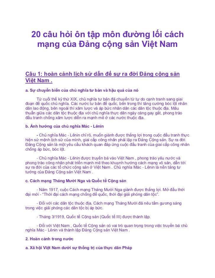 20 câu hỏi ôn tập môn đường lối cách    mạng của Đảng cộng sản Việt NamCâu 1: hoàn cảnh lịch sử dẫn đế sự ra đời Đảng cộng...