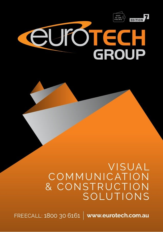 VISUAL COMMUNICATION & CONSTRUCTION SOLUTIONS www.eurotech.com.auFREECALL: 1800 30 6161 EDITION EASY TO USE PRICING