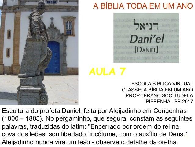 1 Escultura do profeta Daniel, feita por Aleijadinho em Congonhas (1800 – 1805). No pergaminho, que segura, constam as seg...