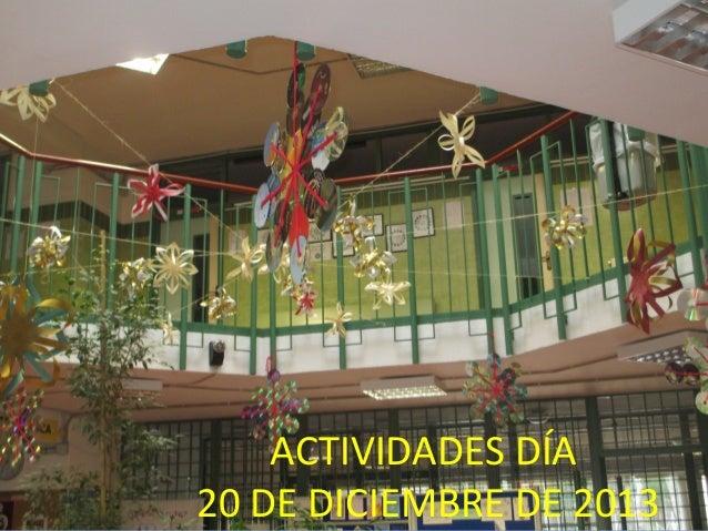 ACTIVIDADES DÍA 20 DE DICIEMBRE DE 2013