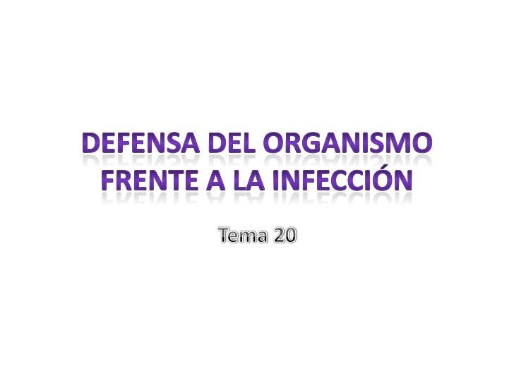 Defensa del organismo frente a la infección<br />Tema 20<br />
