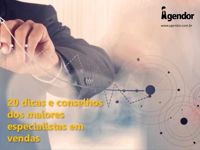 www.agendor.com.br 20 dicas e conselhos dos maiores especialistas em vendas