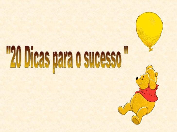 """""""20 Dicas para o sucesso """""""