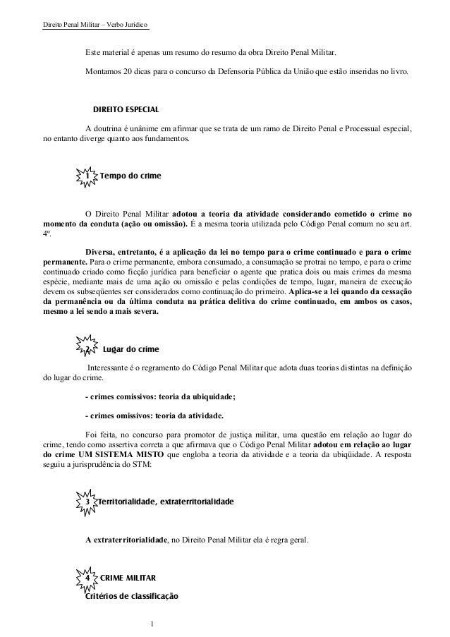 Direito Penal Militar – Verbo Jurídico 1 Este material é apenas um resumo do resumo da obra Direito Penal Militar. Montamo...
