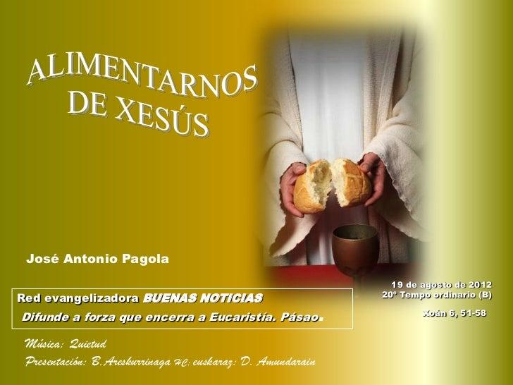 José Antonio Pagola                                                               19 de agosto de 2012                    ...