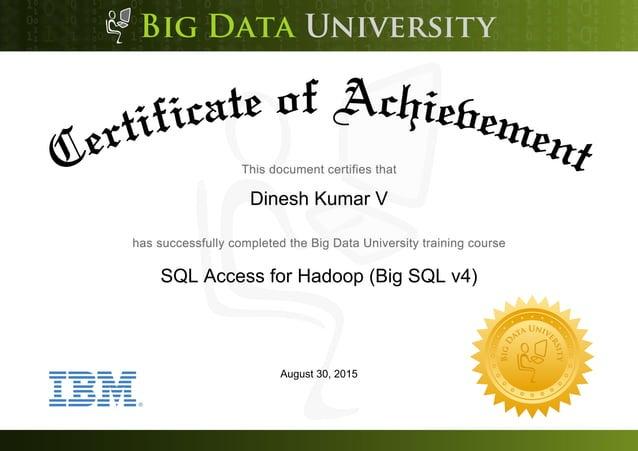 Dinesh Kumar V SQL Access for Hadoop (Big SQL v4) August 30, 2015