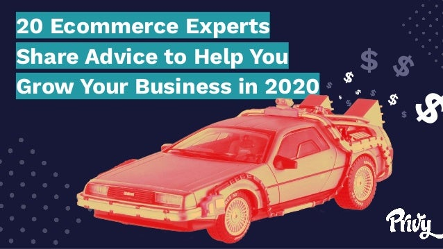 $ $ $ $ $ $ $ $ $ $$ 20 Ecommerce Experts Share Advice to Help You Grow Your Business in 2020
