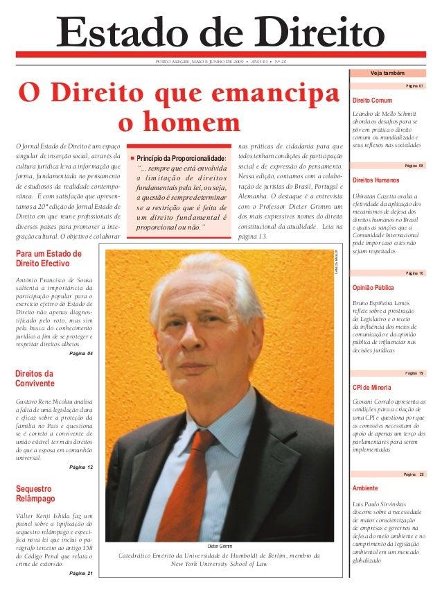 Página 16  PORTO ALEGRE, MAIO E JUNHO DE 2009 • ANO III • N° 20 Estado de Direito  Dieter Grimm  Página 08  Veja também  P...