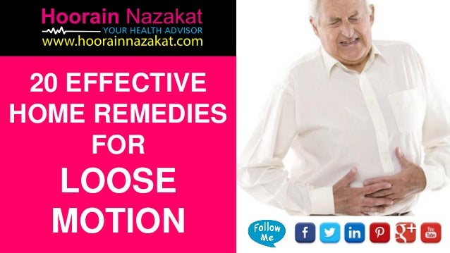 20 EFFECTIVE HOME REMEDIES FOR LOOSE MOTION