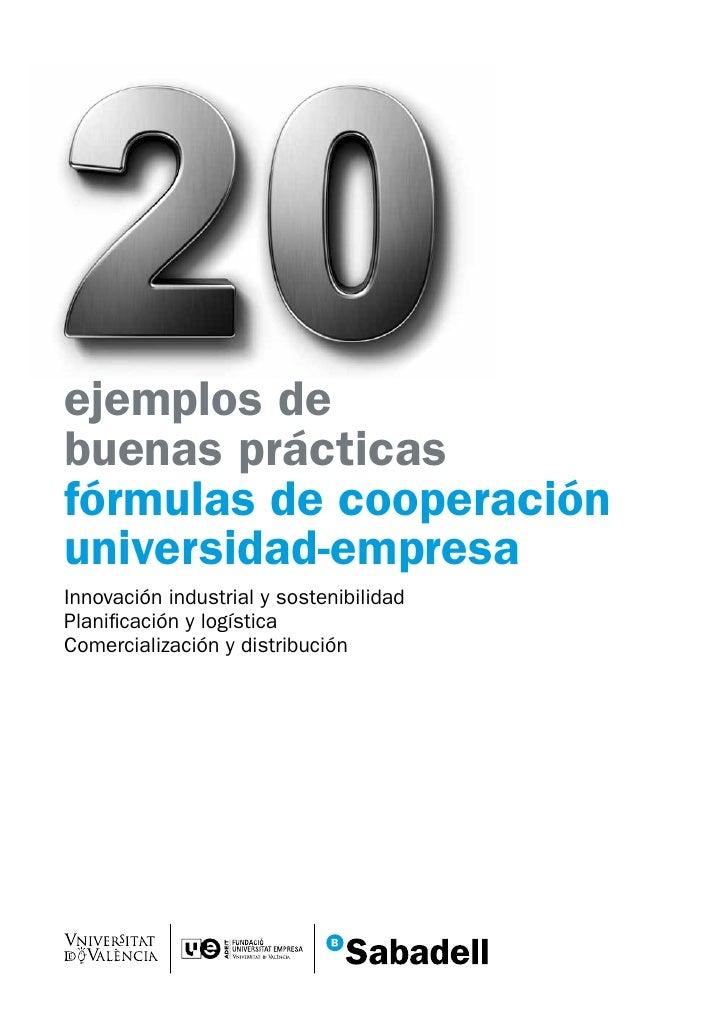 ejemplos debuenas prácticasfórmulas de cooperaciónuniversidad-empresaInnovación industrial y sostenibilidadPlanificación y...