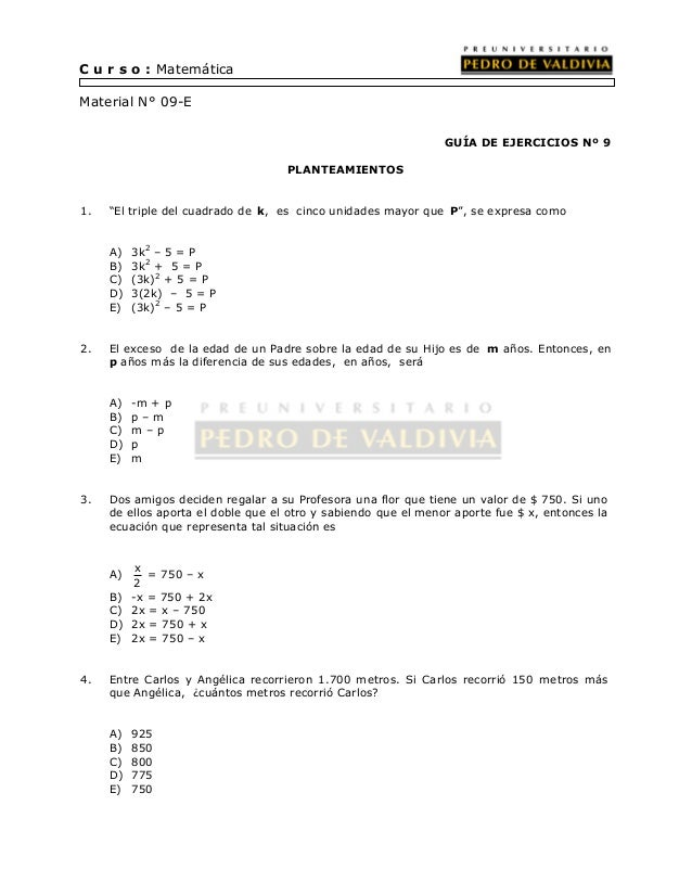 """C u r s o : Matemática  Material N° 09-E  GUÍA DE EJERCICIOS Nº 9  PLANTEAMIENTOS  1. """"El triple del cuadrado de k, es cin..."""