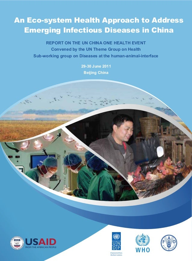 An Eco-system Health Approach to AddressEmerging Infectious Diseases in China29-30 June 2011Beijing ChinaREPORT ON THE UN ...