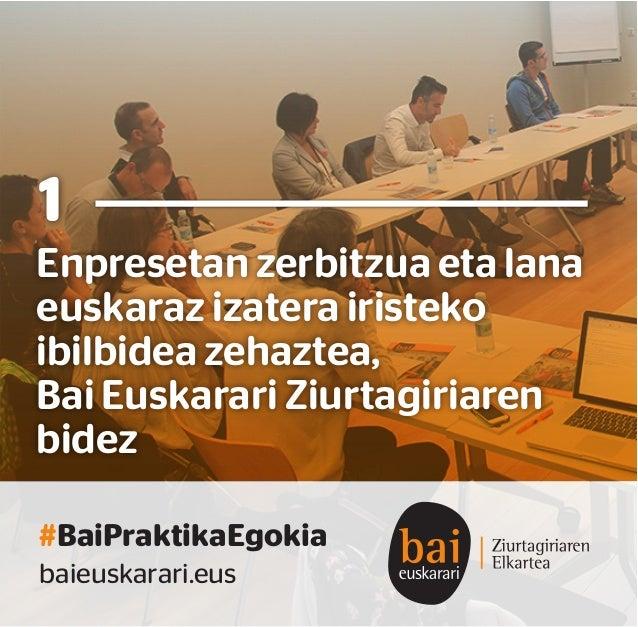 Enpresetan zerbitzua eta lana euskaraz izatera iristeko ibilbidea zehaztea, Bai Euskarari Ziurtagiriaren bidez 1 #BaiPrakt...