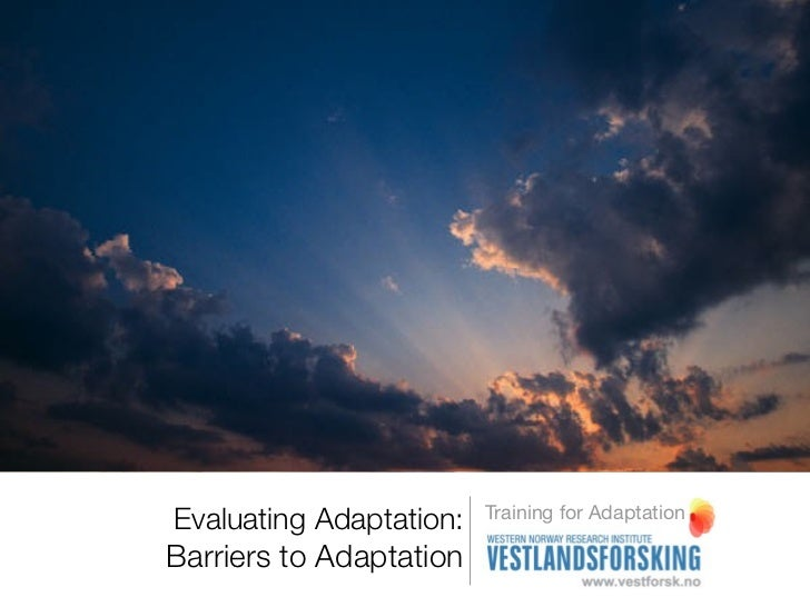 Training for AdaptationEvaluating Adaptation:Barriers to Adaptation