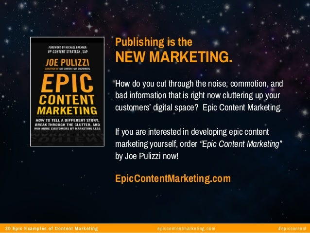 20 Examples of Epic Content Marketing by Joe Pulizzi Slide 2