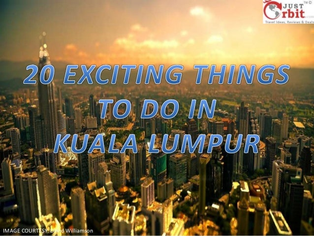 20 Exciting Things To Do In Kuala Lumpur
