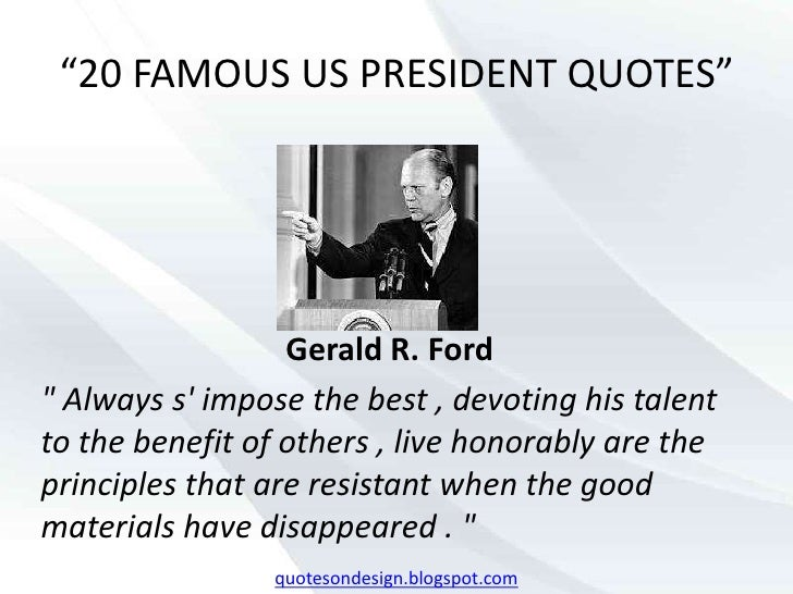 Gerald Ford Quotes Extraordinary 20 Famous Us President Quotes
