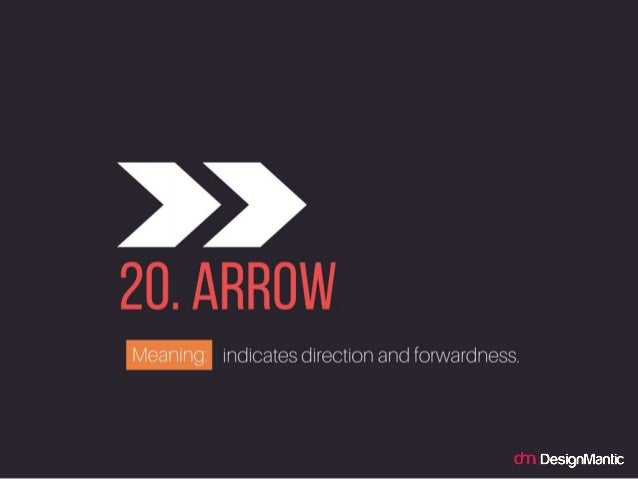 Arrow: indicates direction and forwardness.