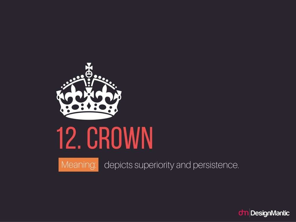 Crown: depicts superiority and persistence.