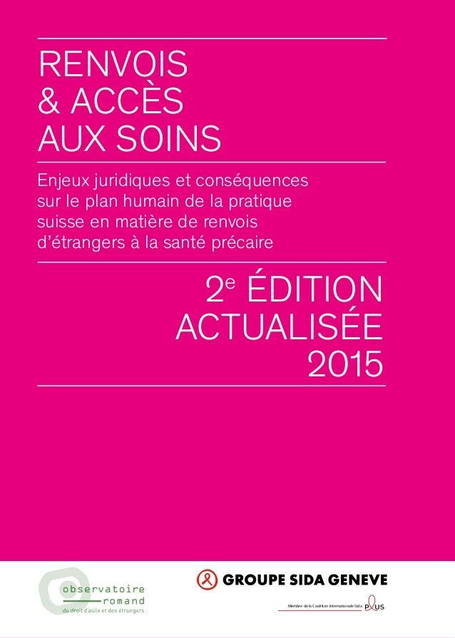Renvois & ACCèS AUX SOINS Enjeux juridiques et conséquences sur le plan humain de la pratique suisse en matière de renvois...