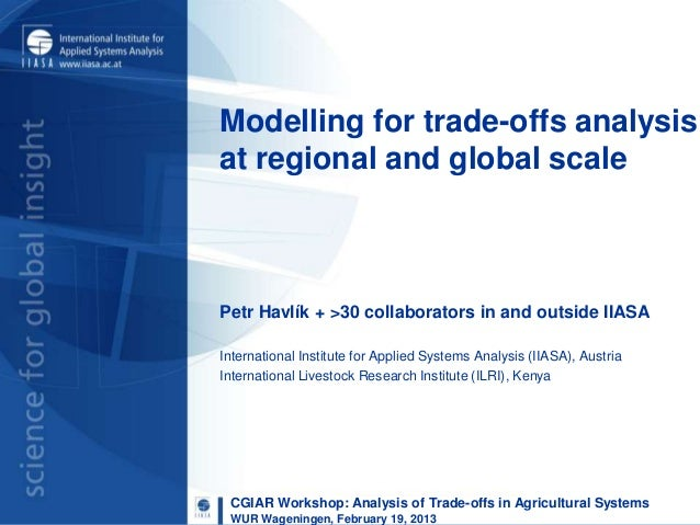 Modelling for trade-offs analysisat regional and global scalePetr Havlík + >30 collaborators in and outside IIASAInternati...