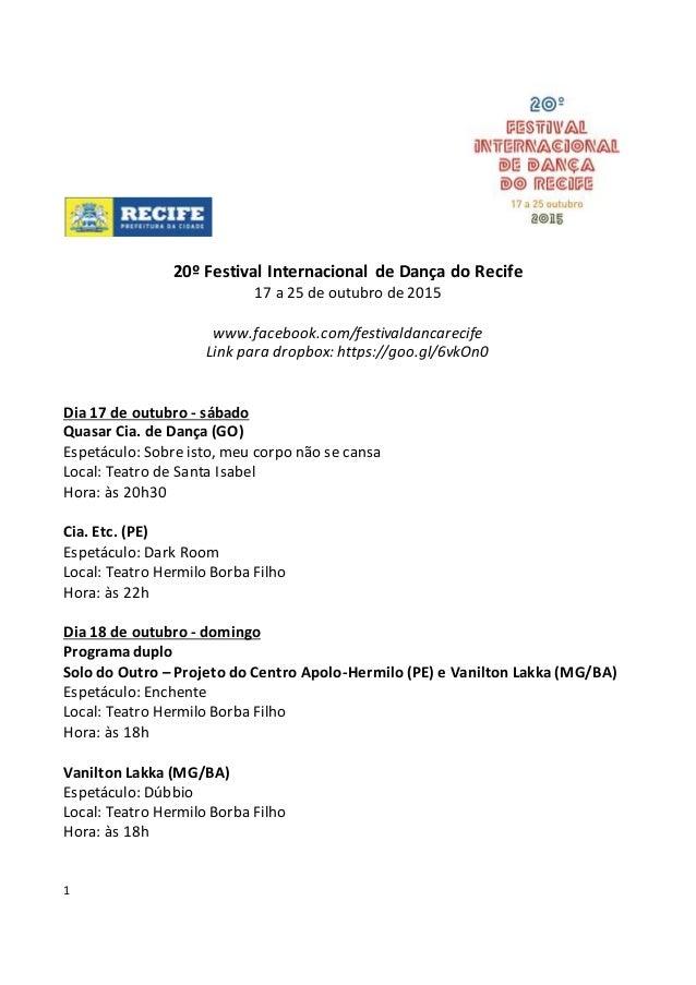 1 20º Festival Internacional de Dança do Recife 17 a 25 de outubro de 2015 www.facebook.com/festivaldancarecife Link para ...