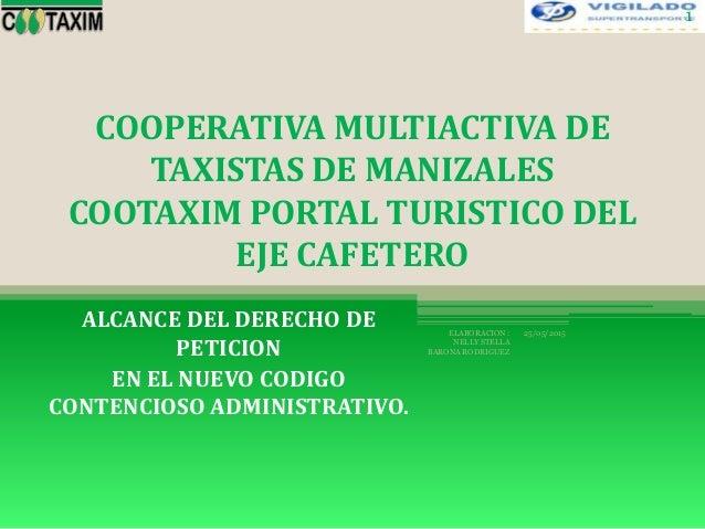 COOPERATIVA MULTIACTIVA DE TAXISTAS DE MANIZALES COOTAXIM PORTAL TURISTICO DEL EJE CAFETERO ALCANCE DEL DERECHO DE PETICIO...