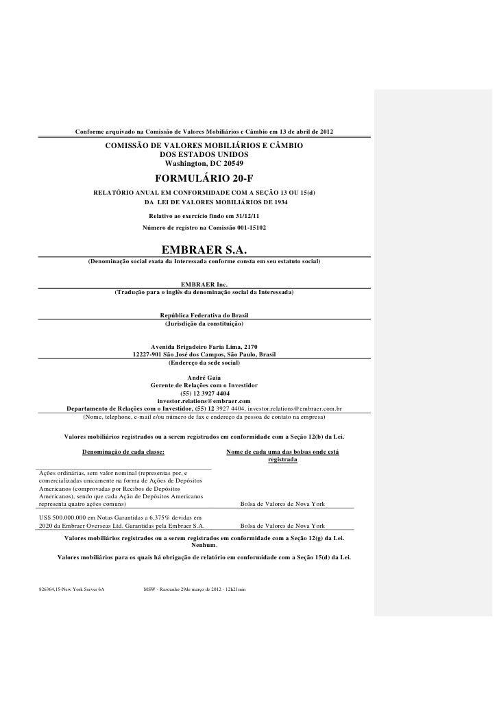 Conforme arquivado na Comissão de Valores Mobiliários e Câmbio em 13 de abril de 2012                               COMISS...