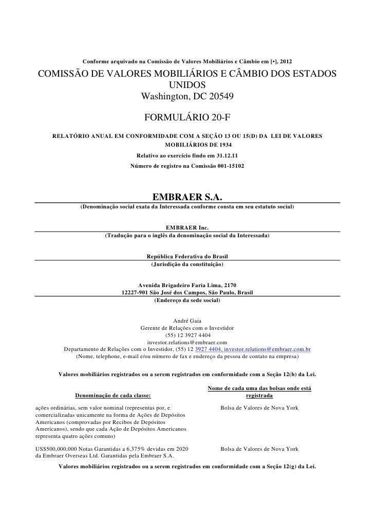 Conforme arquivado na Comissão de Valores Mobiliários e Câmbio em [•], 2012COMISSÃO DE VALORES MOBILIÁRIOS E CÂMBIO DOS ES...