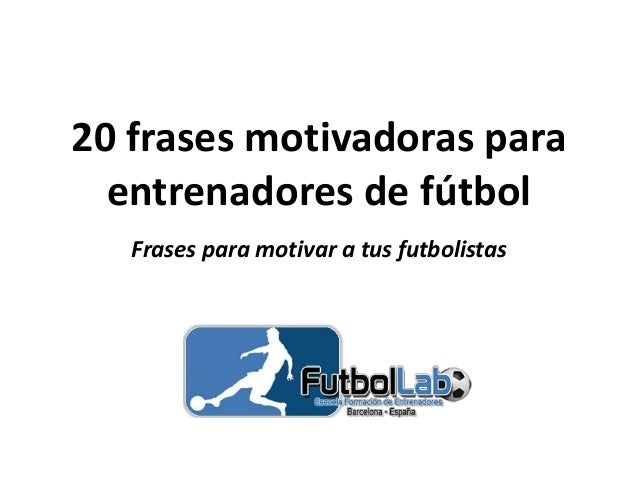 20 Frases Motivadores Para Entrenadores De Futbol