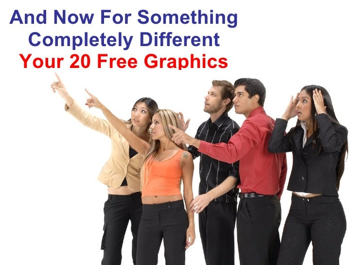 And Now For Something Completely Different Your 20 Free Graphics