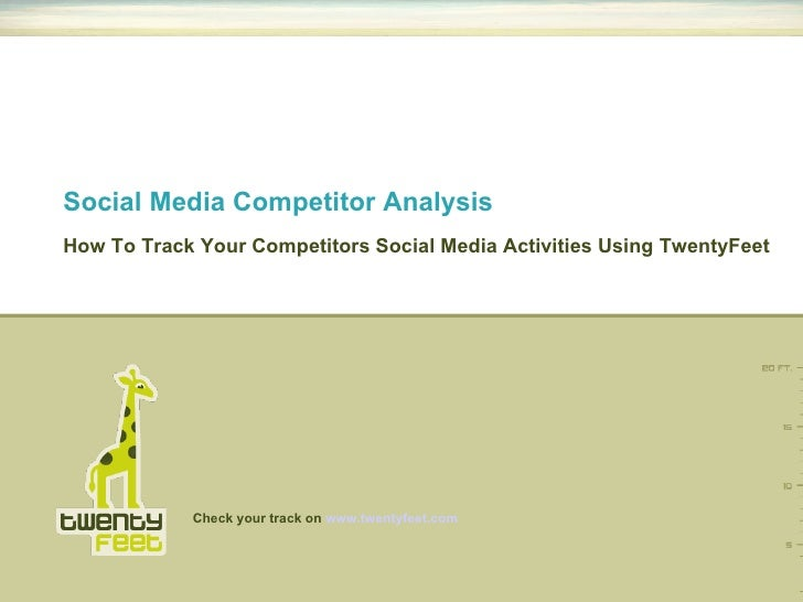 <ul><li>How To Track Your Competitors Social Media Activities Using TwentyFeet </li></ul>Social Media Competitor Analysis
