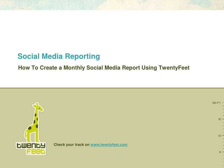 Social Media ReportingHow To Create a Monthly Social Media Report Using TwentyFeet            Check your track on www.twen...