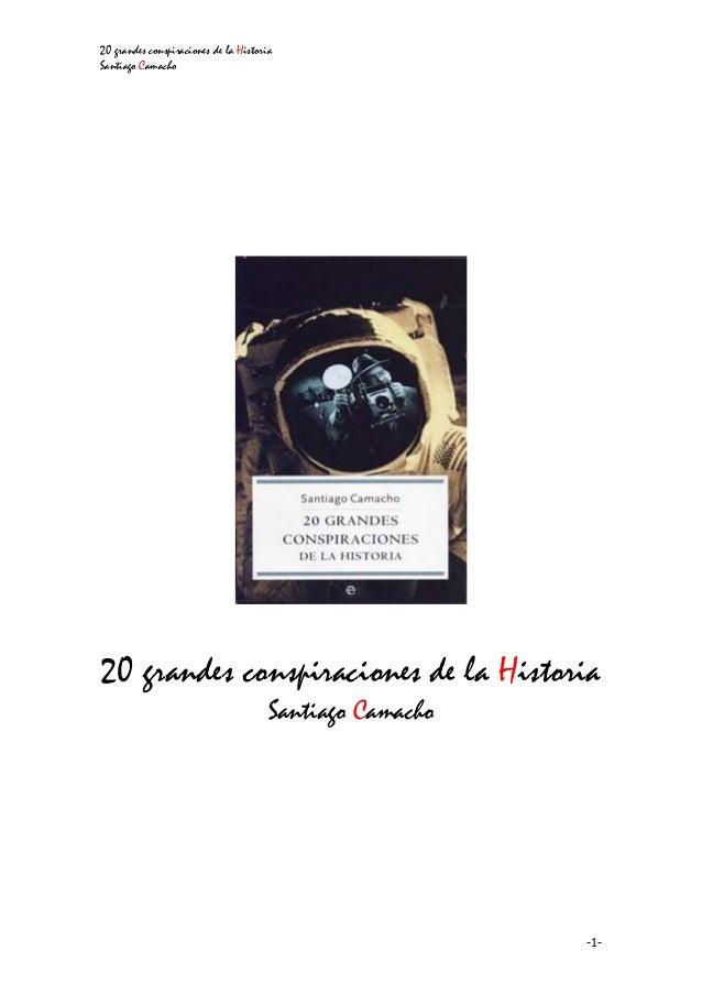 20 grandes conspiraciones de la Historia Santiago Camacho -1- 20 grandes conspiraciones de la Historia Santiago Camacho