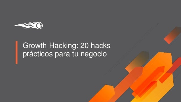 Growth Hacking: 20 hacks pr�cticos para tu negocio