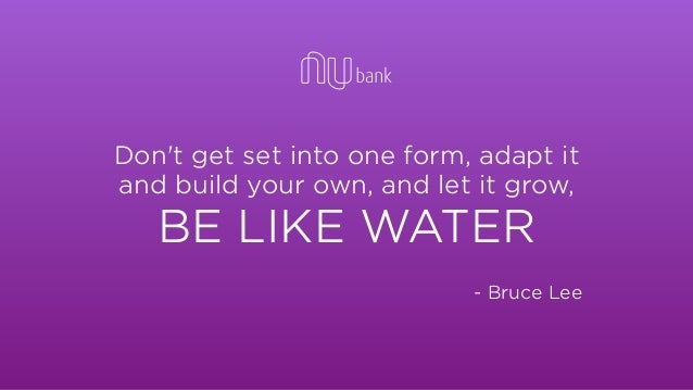 Don't get set into one form, adapt it and build your own, and let it grow, BE LIKE WATER - Bruce Lee