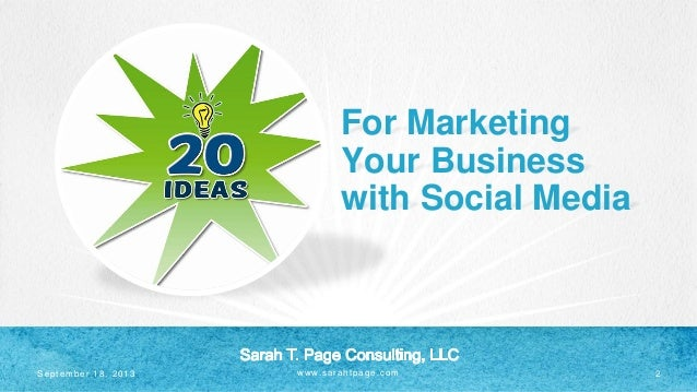 www.sarahtpage.com For Marketing Your Business with Social Media 2September 18, 2013