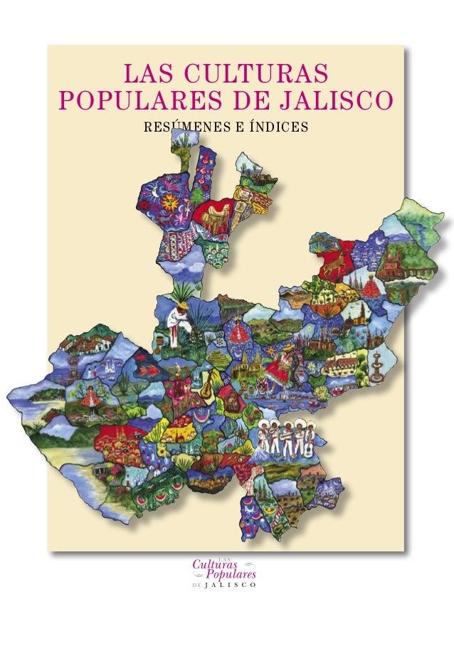 LAS CULTURAS POPULARES DE JALISCO RESÚMENES E ÍNDICES LASCULTURASPOPULARESDEJALISCO 20 El pueblo jalisciense danza al son ...