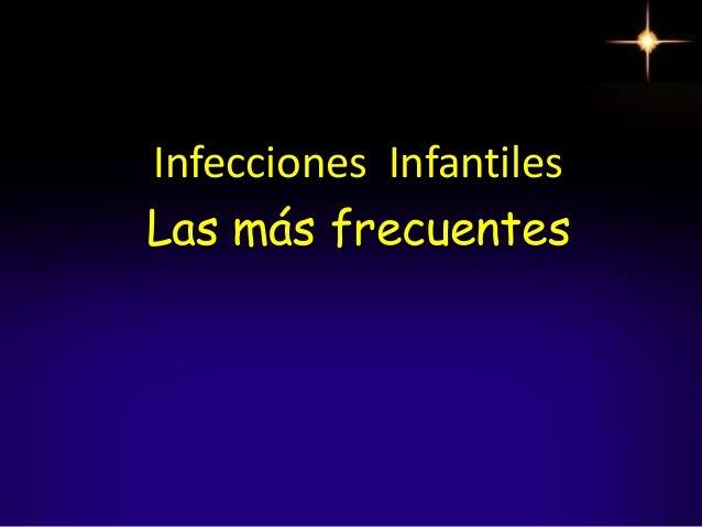Infecciones Infantiles Las más frecuentes