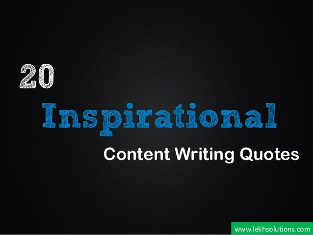 20 Inspirational Content Writing Quotes www.lekhsolutions.com