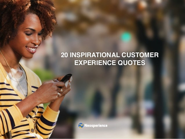 20 INSPIRATIONAL CUSTOMER EXPERIENCE QUOTES