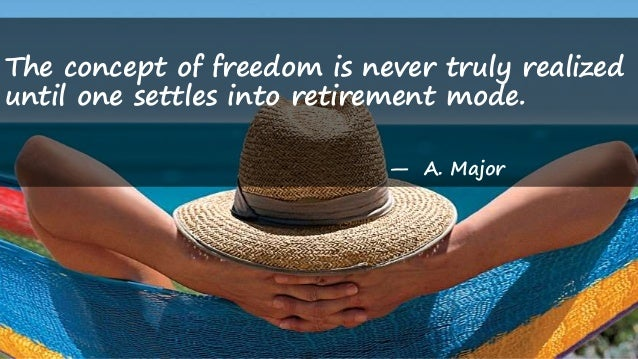 20 inspirational learning funny retirement quotes