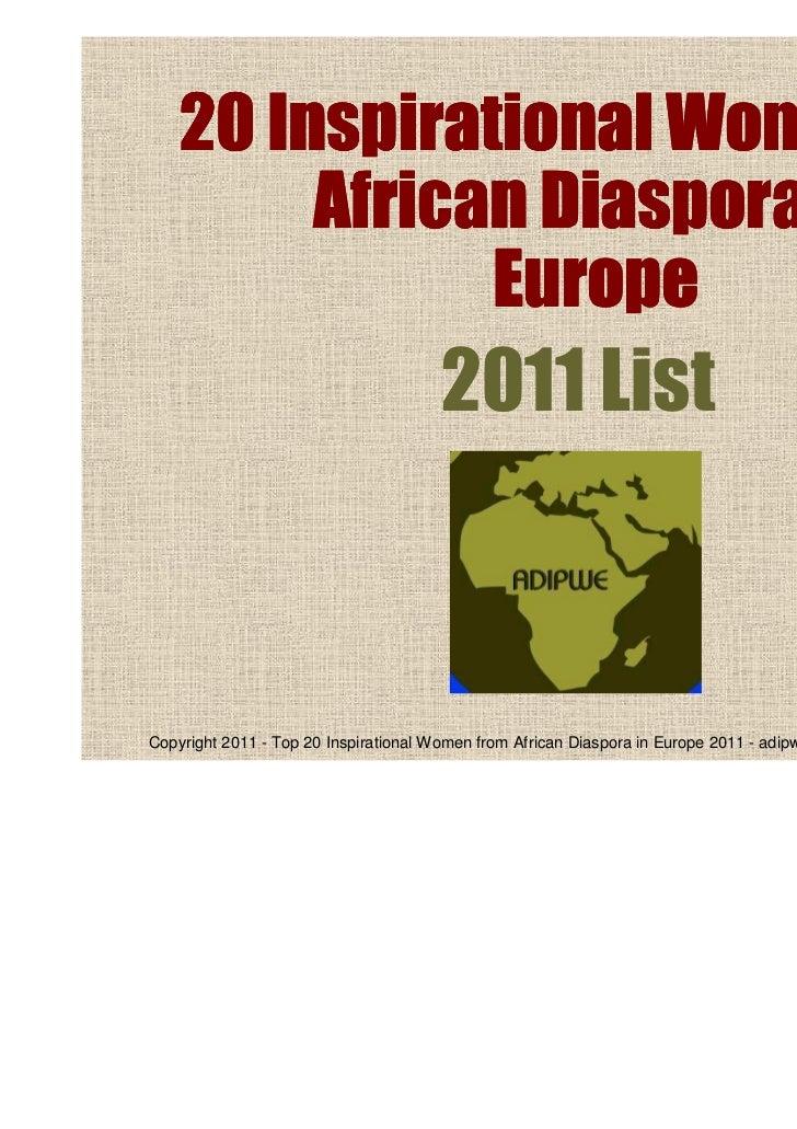20 Inspirational Women of         African Diaspora in               Europe                                      2011 ListC...