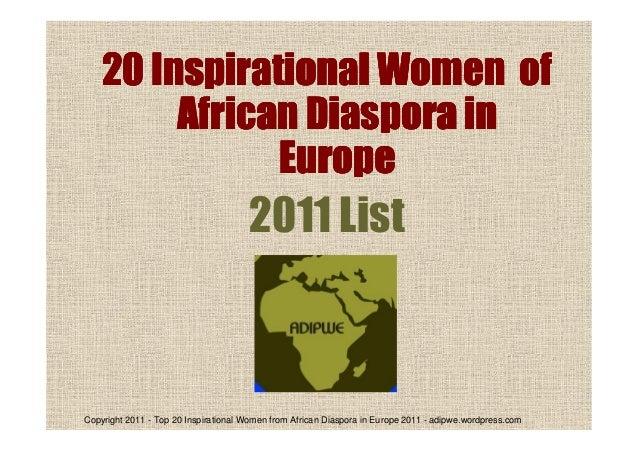 Copyright 2011 - Top 20 Inspirational Women from African Diaspora in Europe 2011 - adipwe.wordpress.com 20 Inspirational W...