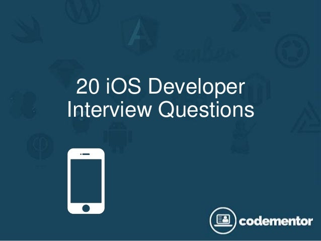 20 iOS Developer Interview Questions